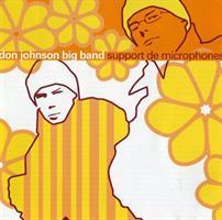 DON JOHNSON BIG BAND: SUPPORT DE MICROPHONES-KÄYTETTY CD