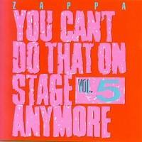 ZAPPA FRANK: YOU CAN'T DO THAT ON STAGE ANYMORE VOL. 5 2CD