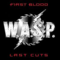 W.A.S.P.: FIRST BLOOD LAST CUTS