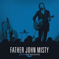FAHTER JOHN MISTY: LIVE AT THIRD MAN RECORDS LP
