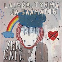 ZEN CAFE: LAISKA, TYHMÄ JA SAAMATON-KÄYTETTY CD