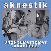 AKNESTIK: UNOHTUMATTOMAT TAKAPUOLET 2CD