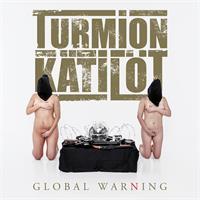 TURMION KÄTILÖT: GLOBAL WARNING