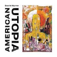 BYRNE DAVID: AMERICAN UTOPIA LP