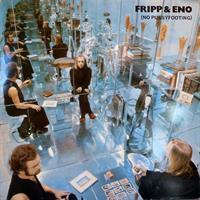 FRIPP & ENO: NO PUSSYFOOTING LP