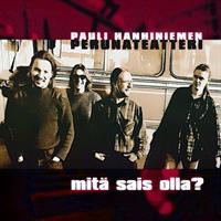 PAULI HANHINIEMEN PERUNATEATTERI: MITÄ SAIS OLLA?-KÄYTETTY CD