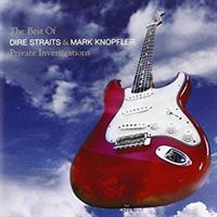 DIRE STRAITS/MARK KNOPFLER: PRIVATE INVESTIGATIONS/BEST OF