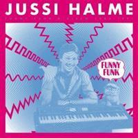 HALME JUSSI: FUNNY FUNK 'N DISCO 1983-1991 2LP