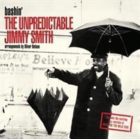 SMITH JIMMY: BASHIN'-THE UNPREDICTABLE JIMMY SMITH + BONUS