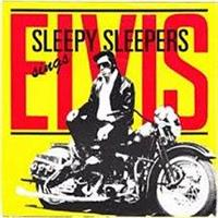SLEEPY SLEEPERS: SINGS ELVIS