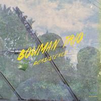 BOWMAN TRIO: PERSISTENCE-YELLOW LP