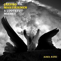 MARTIKAINEN JARKKO & LUOTETUT MIEHET: AINA AUKI LP