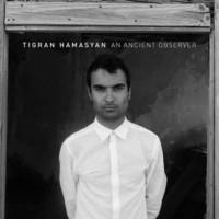 HAMASYAN TIGRAN: AN ANCIENT OBSERVER LP