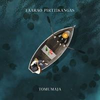 FAARAO PIRTTIKANGAS: TOMUMAJA LP