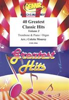 40 GREATEST CLASSIC HITS  for TROMBONE & PIANO/ORG