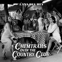 DEL REY LANA: CHEMTRAILS OVER THE COUNTRY CLUB LP