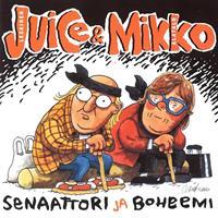JUICE & MIKKO: SENAATTORI JA BOHEEMI 2LP