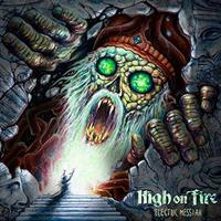 HIGH ON FIRE: ELECTRIC MESSIAH 2LP