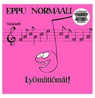 EPPU NORMAALI: LYÖMÄTTÖMÄT! LP