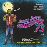 ZAPPA FRANK: HALLOWEEN '73-HIGHLIGHTS FROM THE AUDITORIUM THEATRE, CHICAGO