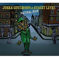 GUSTAVSON JUKKA & STREET LEVEL: NATURAL HIGH