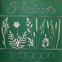 TETRAGON: NATURE