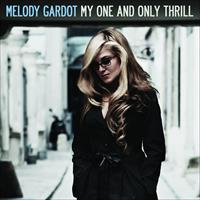GARDOT MELODY: MY ONE AND ONLY THRILL