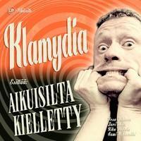KLAMYDIA: AIKUISILTA KIELLETTY 2CD