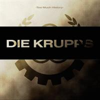 DIE KRUPPS: TOO MUCH HISTORY 2CD