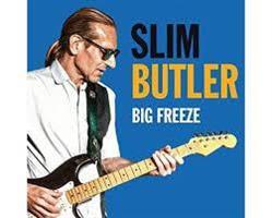SLIM BUTLER: BIG FREEZE