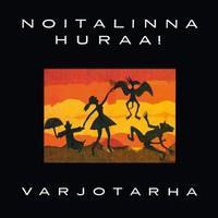 NOITALINNA HURAA!: VARJOTARHA