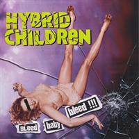 HYBRID CHILDREN: BLEED BABY BLEED!!! LP