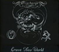 DISCHARGE: GRAVE NEW WORLD