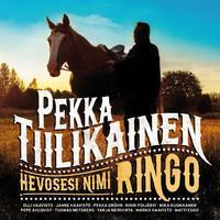 TIILIKAINEN PEKKA: HEVOSESI NIMI RINGO LP+CD