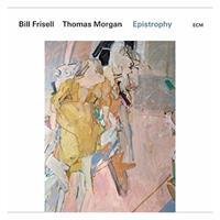 FRISELL BILL/THOMAS MORGAN: EPISTROPHY 2LP (FG)