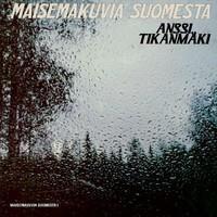 TIKANMÄKI ANSSI: MAISEMAKUVIA SUOMESTA LP