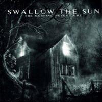 SWALLOW THE SUN: THE MORNING NEVER CAME 2LP