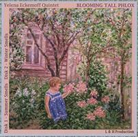 YELENA ECKEMOFF QUINTET: BLOOMING TALL PHLOX 2CD