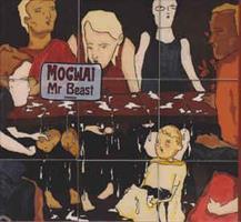 MOGWAI: MR. BEAST