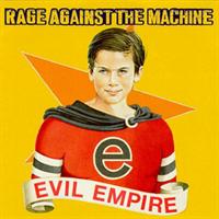 RAGE AGAINST THE MACHINE: EVIL EMPIRE LP