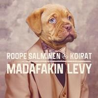SALMINEN ROOPE & KOIRAT: MADAFAKIN LEVY LP