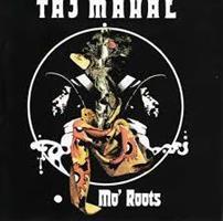 TAJ MAHAL: MO' ROOTS