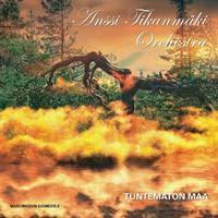 TIKANMÄKI ANSSI ORCHESTRA: TUNTEMATON MAA-MAISEMAKUVIA SUOMESTA II LP