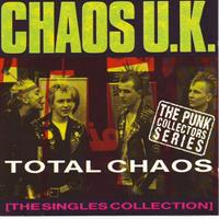 CHAOS U.K.: TOTAL CHAOS-THE SINGLE COLLECTION
