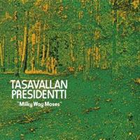 TASAVALLAN PRESIDENTTI: MILKY WAY MOSES-GOLD LP