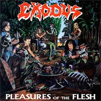 EXODUS: PLEASURES OF THE FLESH (LP-REISSUE 2014)