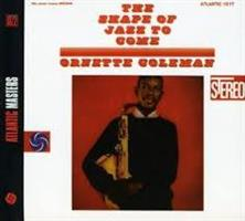 COLEMAN ORNETTE: SHAPE OF JAZZ TO COME