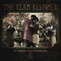 CLAN DESTINED: IN THE BIG ENDING...