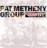 METHENY PAT GROUP: QUARTET