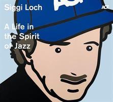 SIGGI LOCH-A LIFE IN THE SPIRIT OF JAZZ 2CD(FG)